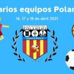 Horarios partidos equipos Polanens 16, 17 y 18 de abril